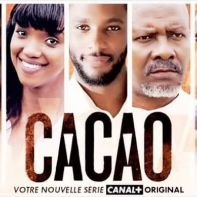 """CINÉMA: """"CACAO"""", la nouvelle série ivoirienne sur Canal+"""